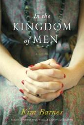 /In-the-Kingdom-of-Men/Kim-Barnes/ 978030727339
