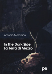 In the dark side. La Terra di Mezzo