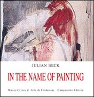 In the name of painting - Julian Beck | Rochesterscifianimecon.com