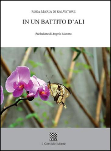 In un battito d'ali - Rosa Maria Di Salvatore |