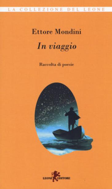 In viaggio - Ettore Mondini |