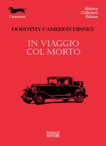 In viaggio col morto - Dorothy C. Disney |