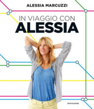 In viaggio con Alessia - Alessia Marcuzzi |