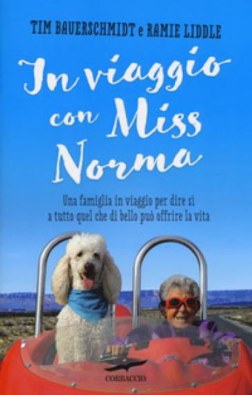 In viaggio con Miss Norma - Ramie Liddle | Thecosgala.com