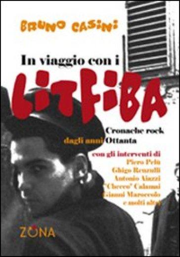 In viaggio con i Litfiba - Bruno Casini |