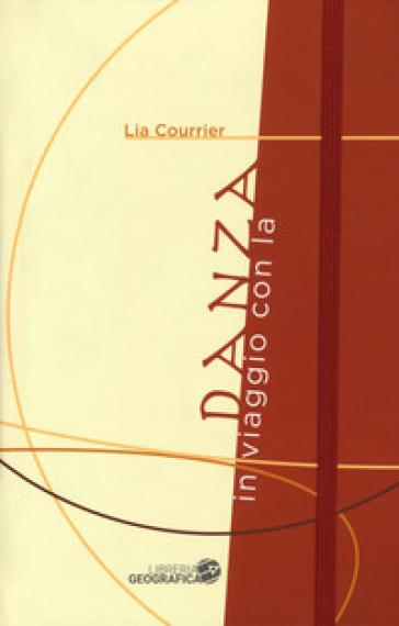 In viaggio con la danza - Lia Courrier | Jonathanterrington.com