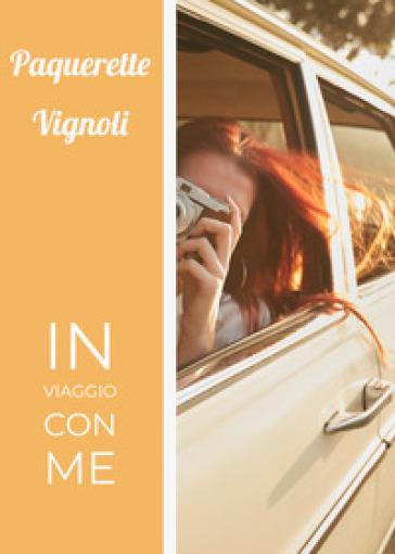In viaggio con me - Paquerette Vignoli   Kritjur.org