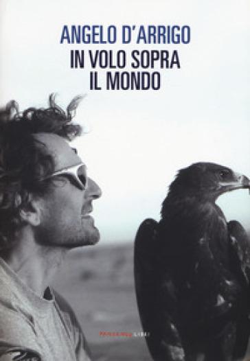 In volo sopra il mondo - Angelo D'Arrigo | Thecosgala.com