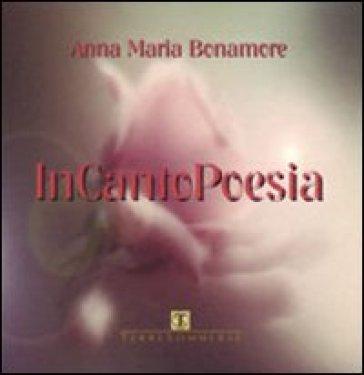 InCantoPoesia. Con CD Audio - Anna Maria Bonamore |