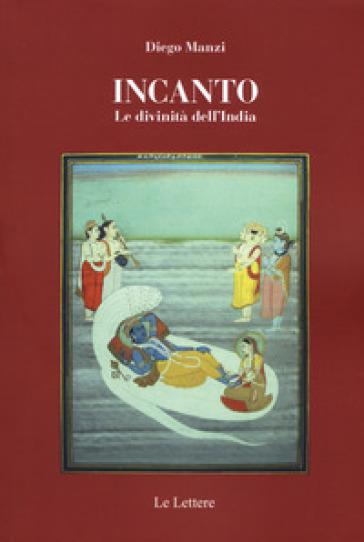 Incanto. Le divinità dell'India - Diego Manzi   Jonathanterrington.com