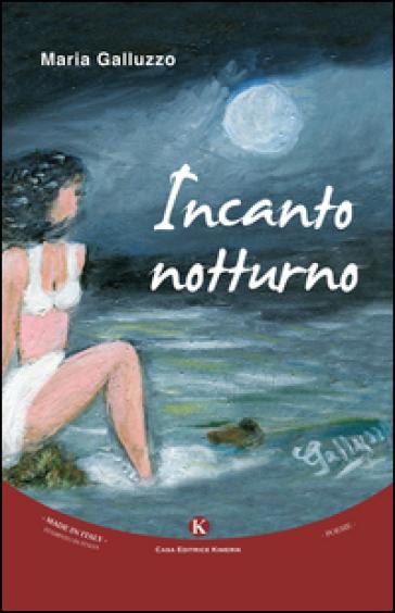 Incanto notturno - Maria Galluzzo  