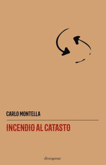Incendio al catasto - Carlo Montella pdf epub