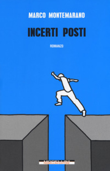 Incerti posti - Marco Montemarano |