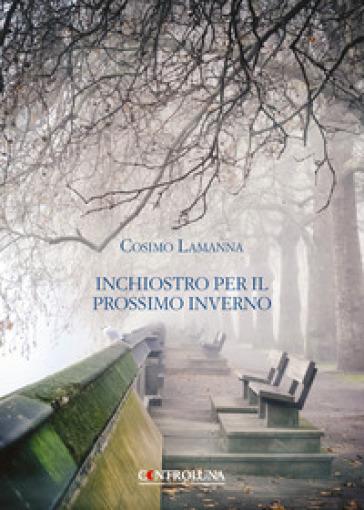 Inchiostro per il prossimo inverno - Cosimo Lamanna |