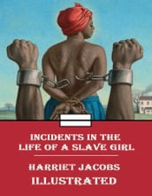 Incidents in the Life of a Slave Girl Ilustrated