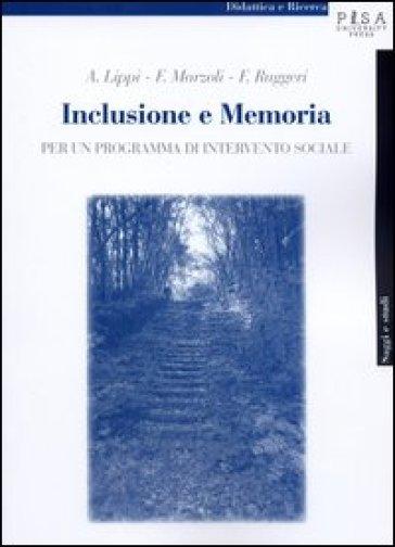 Inclusione e memoria. Per un programma di intervento sociale - Angelo Lippi   Kritjur.org