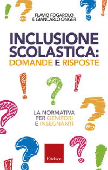 Inclusione scolastica: domande e risposte. La normativa per genitori e insegnanti - Flavio Fogarolo | Ericsfund.org