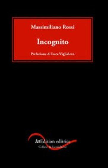 Incognito - Massimiliano Rossi |