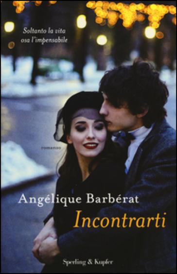 Incontrarti - Angélique Barbérat  