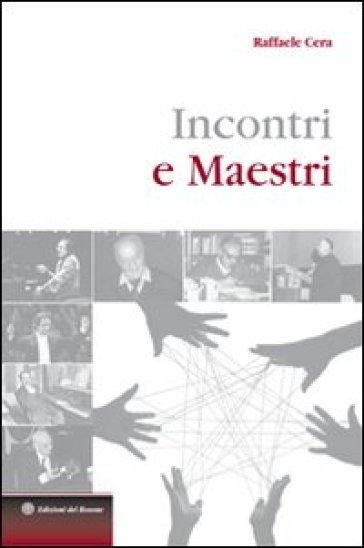 Incontri e maestri - Raffaele Cera | Kritjur.org