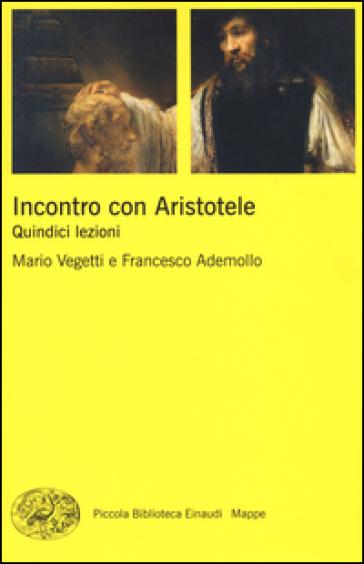 Incontro con Aristotele. Quindici lezioni - Mario Vegetti |