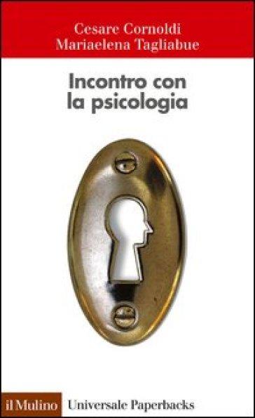 Incontro con la psicologia - Cesare Cornoldi |