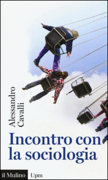 Incontro con la sociologia - Alessandro Cavalli pdf epub