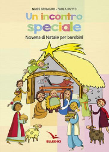 Incontro speciale. Novena di Natale per i bambini - Nives Gribaudo   Kritjur.org