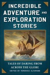 Incredible Adventure and Exploration Stories
