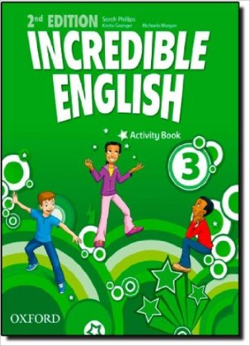 Incredible english. Activity book. Per la Scuola elementare. 3.