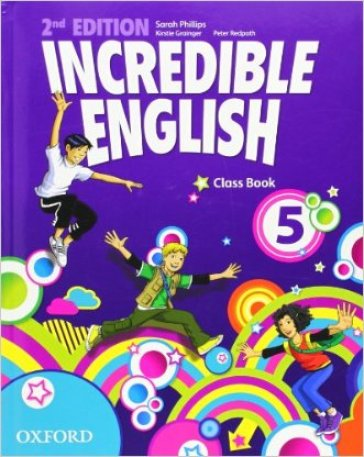 Incredible english. Class book. Per la Scuola elementare. 5.