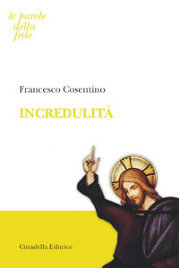 Incredulità - Francesco Cosentino |