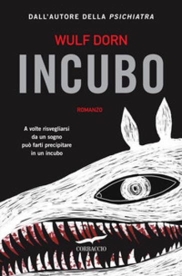 Incubo - Wulf Dorn | Rochesterscifianimecon.com