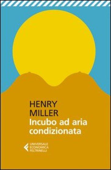 Incubo ad aria condizionata - Henry Miller  