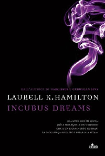 Incubus dreams - Laurell K. Hamilton | Rochesterscifianimecon.com