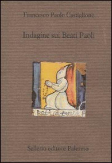 Indagine sui Beati Paoli - Francesco Paolo Castiglione  