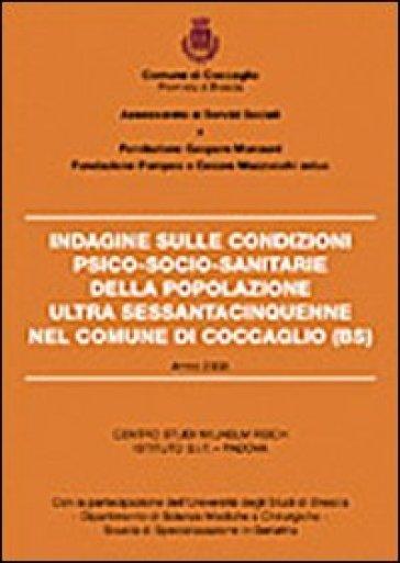 Indagine sulle condizioni psico-socio-sanitarie della popolazione ultra sessantacinquenne nel comune di Coccaglio (Bs) - Giuseppe Rizzi |