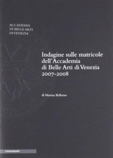 Indagine sulle matricole dell'accademia di belle arti di Venezia, a.a. 2007-2008 - M. Bellemo   Rochesterscifianimecon.com
