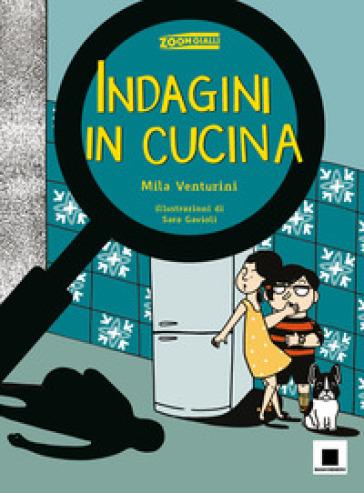 Indagini in cucina - Mila Venturini  