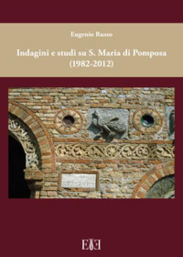 Indagini e studi su S. Maria di Pomposa (1982-2012) - Eugenio Russo | Rochesterscifianimecon.com