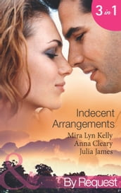 Indecent Arrangements: Tabloid Affair, Secretly Pregnant! (One Night at a Wedding, Book 2) / Do Not Disturb (P.S. I m Pregnant!, Book 4) / Forbidden or For Bedding? (Mills & Boon By Request)