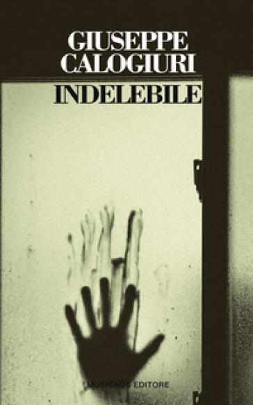 Indelebile - Giuseppe Calogiuri | Thecosgala.com