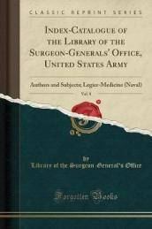 Index-Catalogue of the Library of the Surgeon-Generals  Office, United States Army, Vol. 8