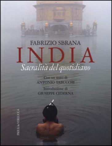 India. Sacralità del quotidiano - Fabrizio Sbrana  