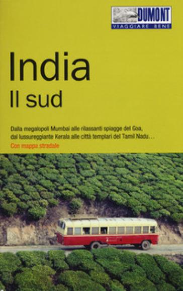 India. Il Sud. Con Carta geografica ripiegata - Karen Schreitmuller  
