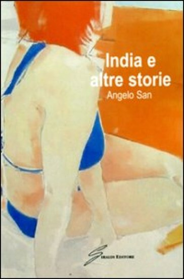 India e altre storie - Angelo San | Ericsfund.org