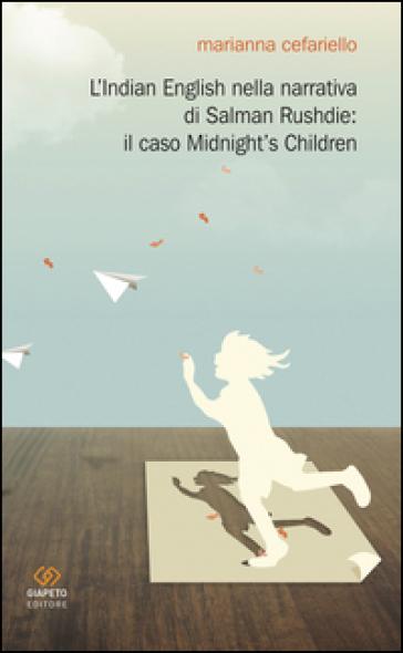 L'Indian english nella narrativa di Salman Rushdie. Il caso «Midnight's children» - Marianna Cefariello |