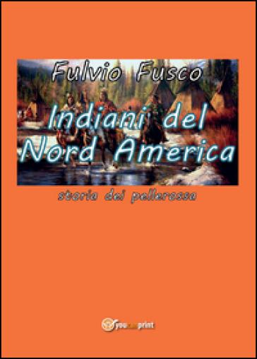Indiani del Nord America - Fulvio Fusco |