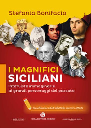Indietro nel tempo intervistando i magnifici siciliani - Stefania Bonifacio |