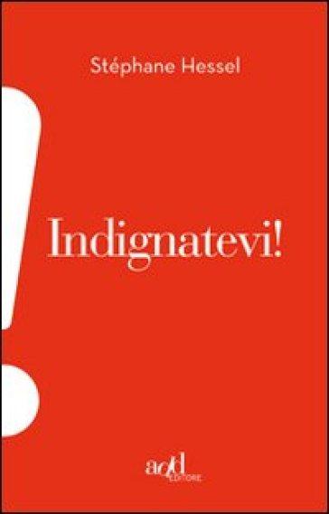 Indignatevi! - Stephane Hessel | Jonathanterrington.com